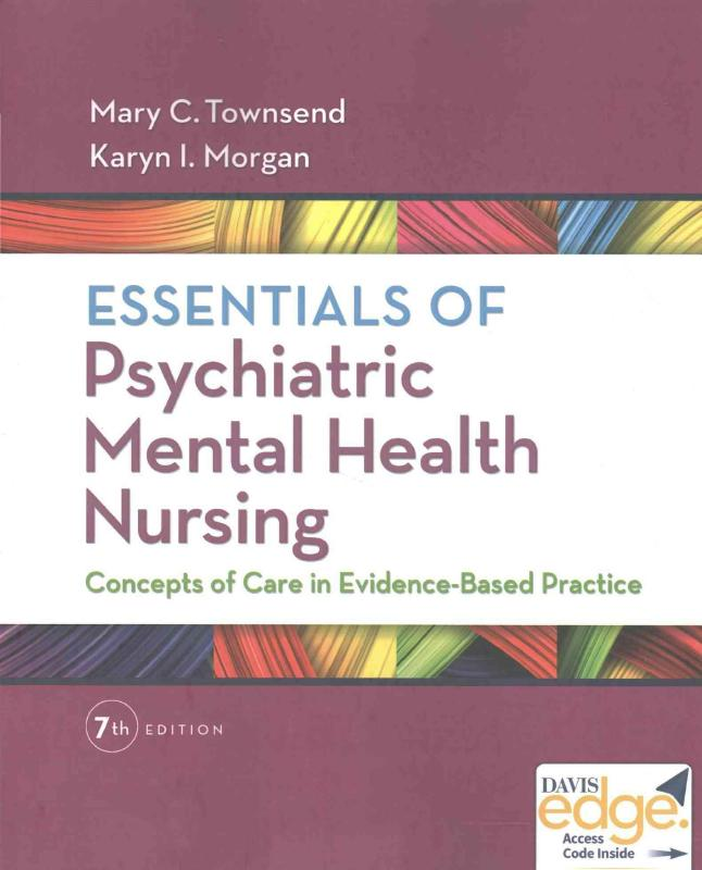 Essentials of Psychiatric Mental Health NursingConcepts of Care in Evidence-Based Practice
