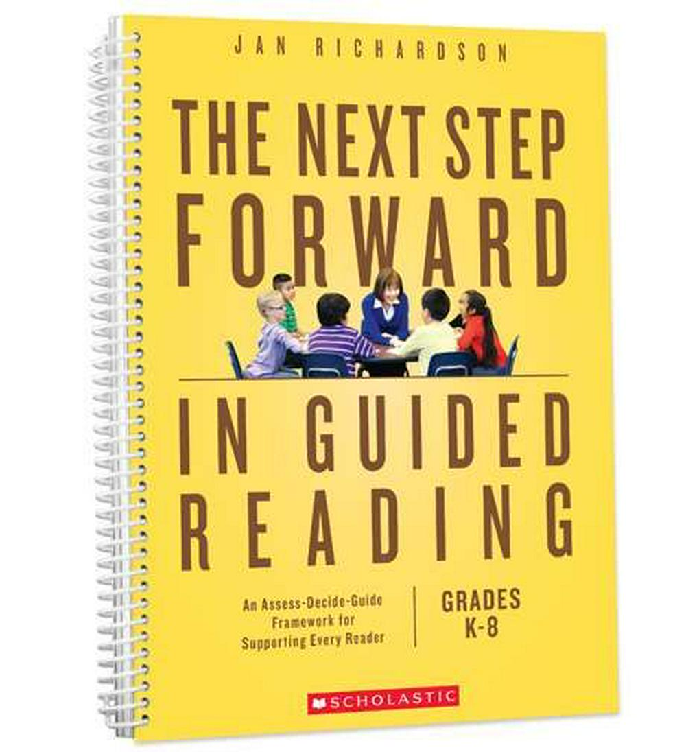 The Next Step Forward in Guided ReadingAn Assess-Decide-Guide Framework for Supporting...