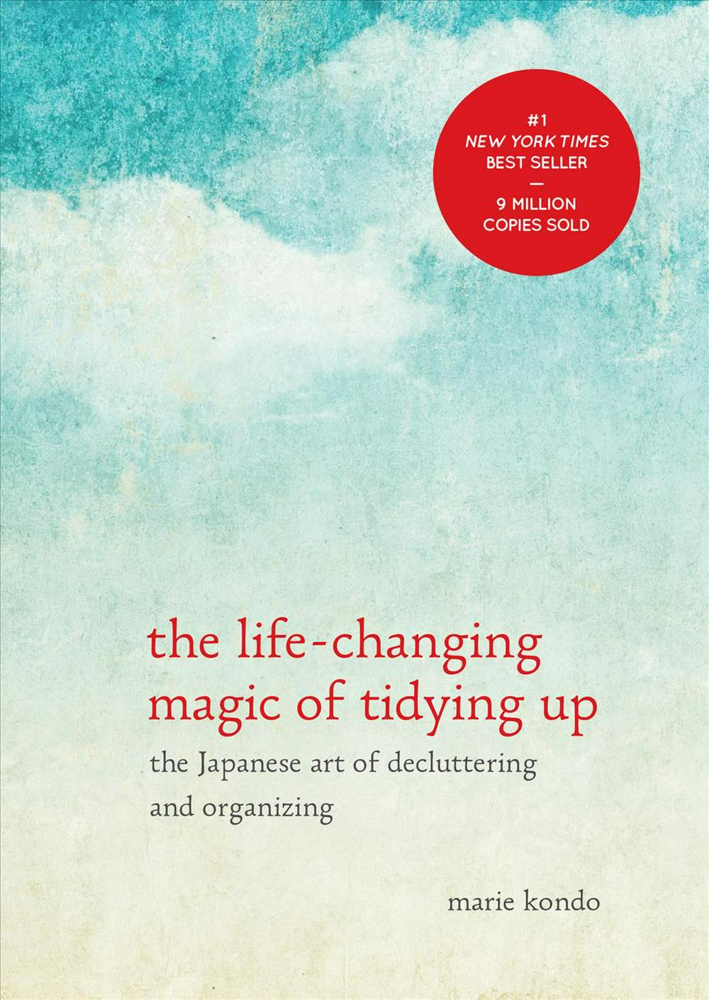 The Life-Changing Magic of Tidying Up: The Japanese Art of Decluttering and Organizing by Marie Kondo, ISBN: 9781607747307