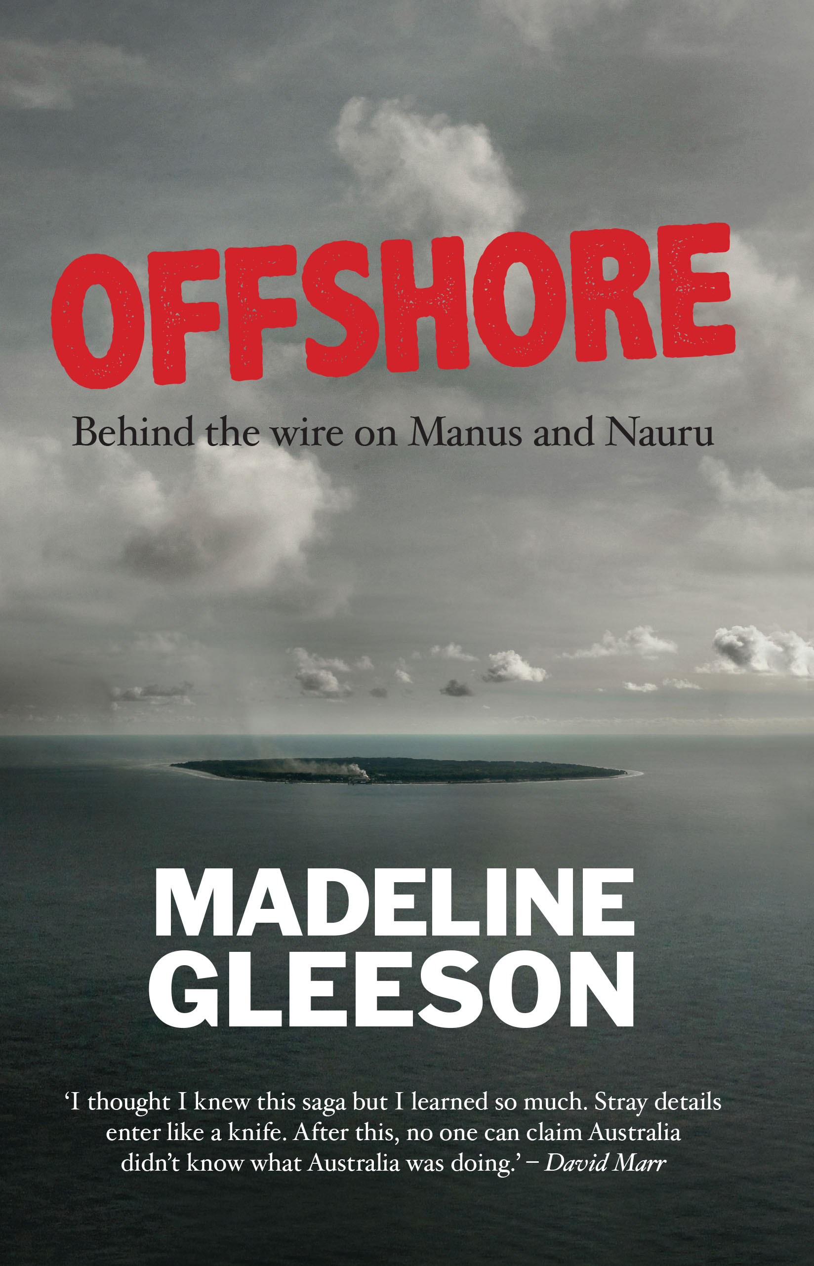 OffshoreBehind the Wire on Nauru and Manus
