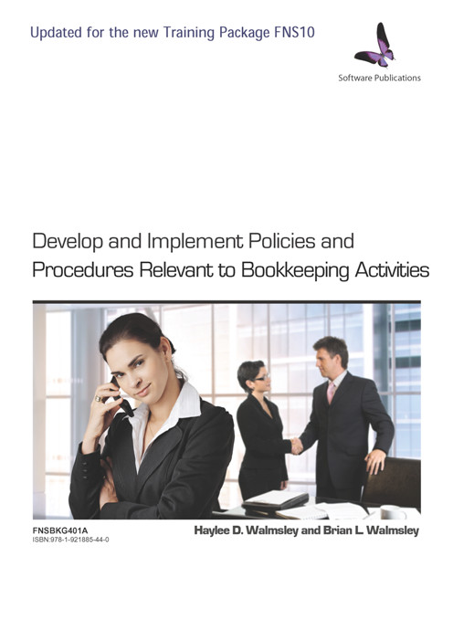 Develop & Implement Policies & Practices Relevant to Bookkeeping Activities, FNSBKPG401A