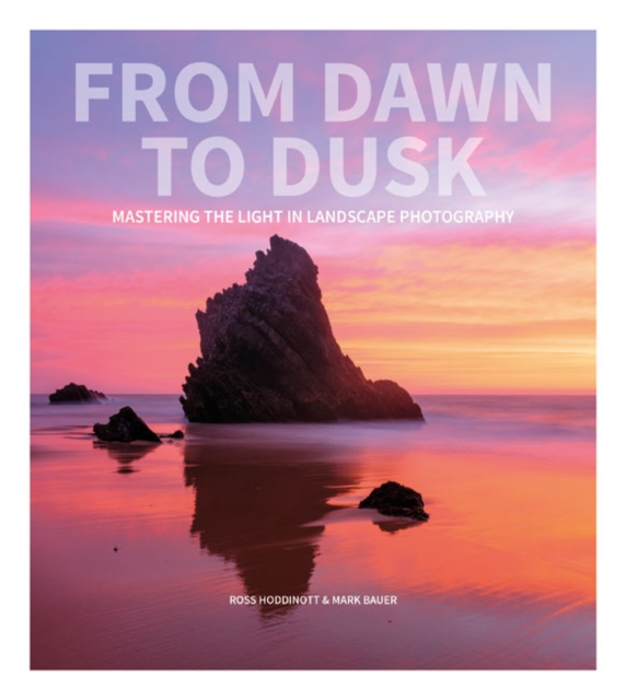 From Dawn to DuskMastering the Light in Landscape Photography
