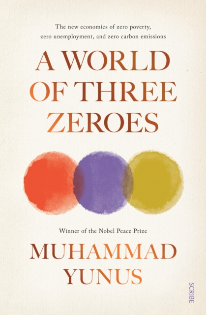 A World of Three Zeroesthe new economics of zero poverty, zero unemplo...