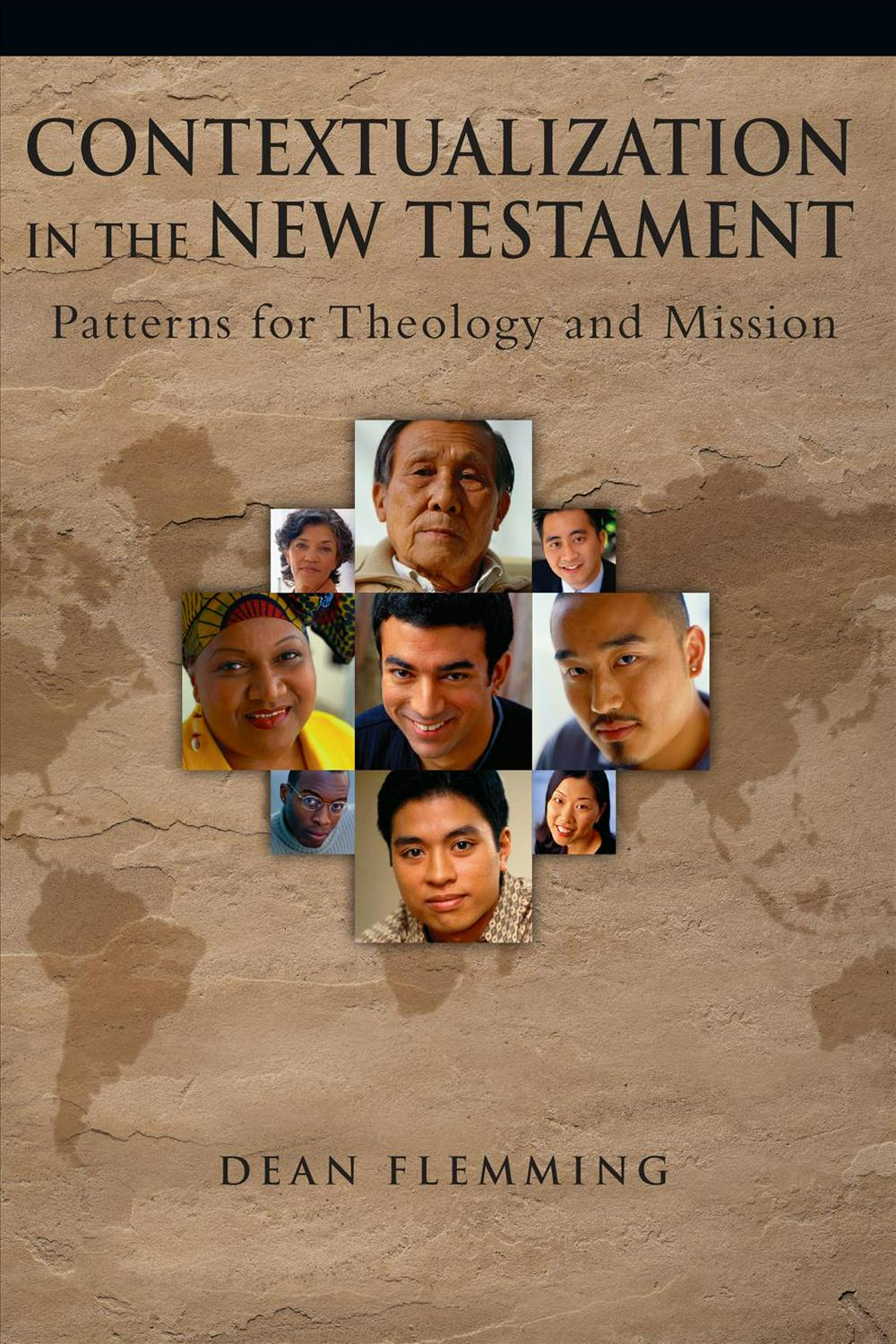 Contextualization in the New Testament: Patterns for Theology and Mission by Dean E Flemming, ISBN: 9780830828319