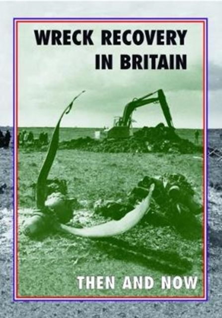 Wreck Recovery in Britain Then and Now by Peter J. Moran, ISBN: 9781870067942