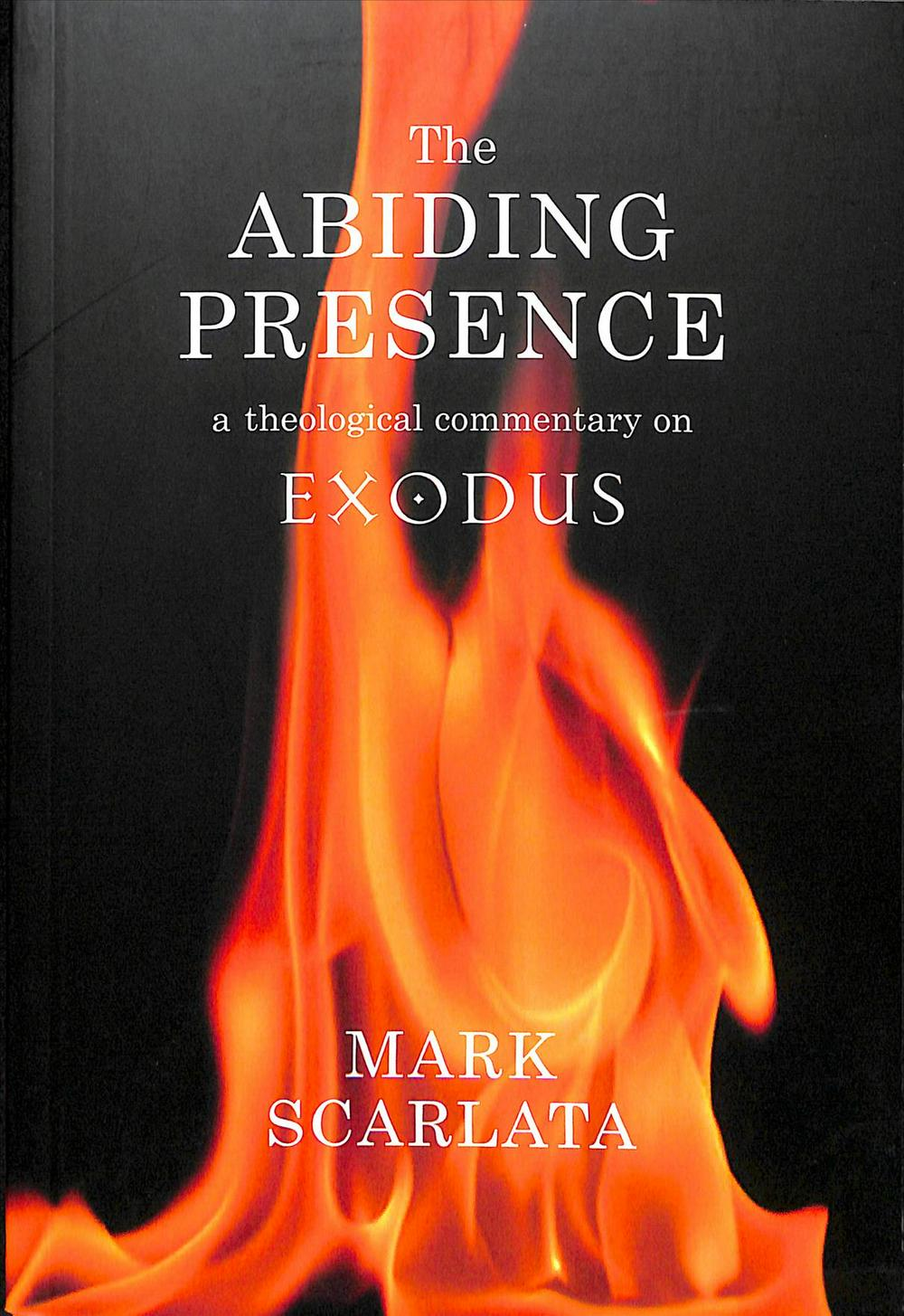 The Abiding Presence: A Theological Commentary on Exodus