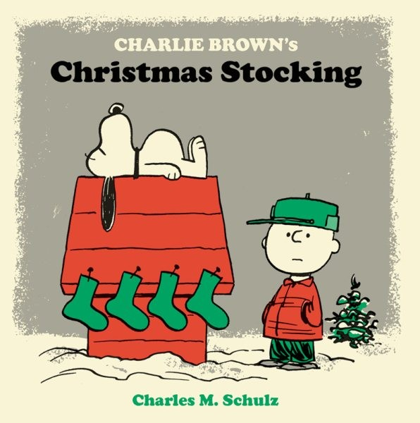Charlie Brown's Christmas Stocking by Charles M Schulz, ISBN: 9781606996249