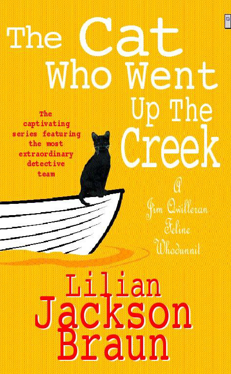 The Cat Who Went Up the Creek (The Cat Who  Mysteries, Book 24): An enchanting feline mystery for cat lovers everywhere