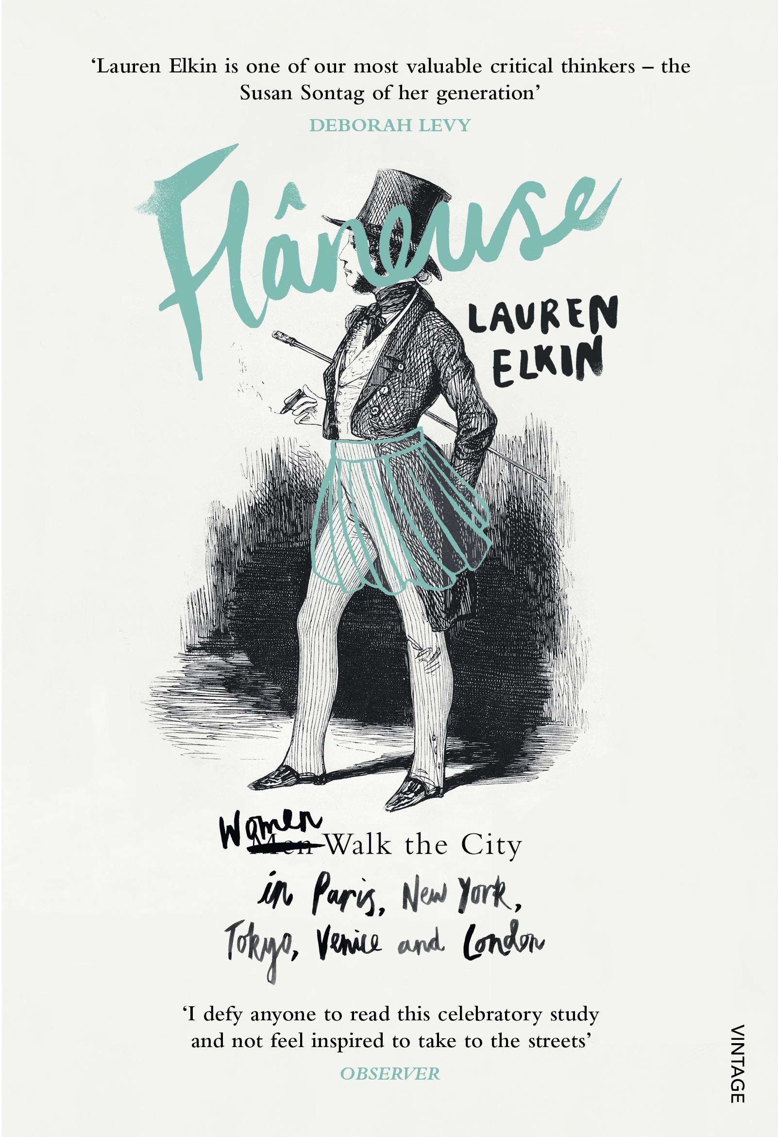 Flaneuse: Women Walk the City in Paris, New York, Tokyo, Venice and London by Lauren Elkin, ISBN: 9780099593379