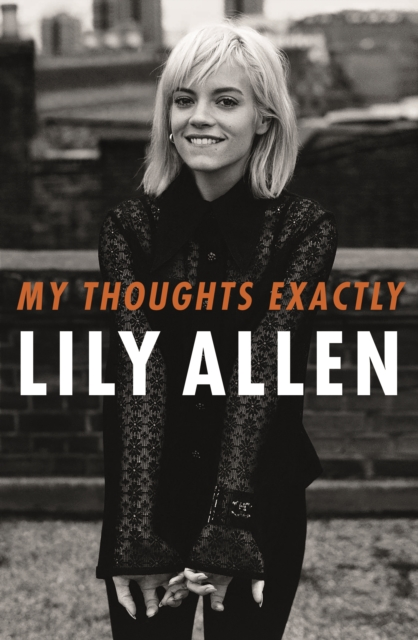 My Thoughts Exactly by Lily Allen, ISBN: 9781911600893
