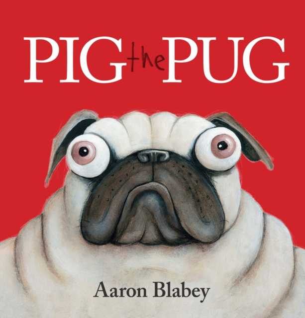 Cover Art for Pig the Pug, ISBN: 9781407154985