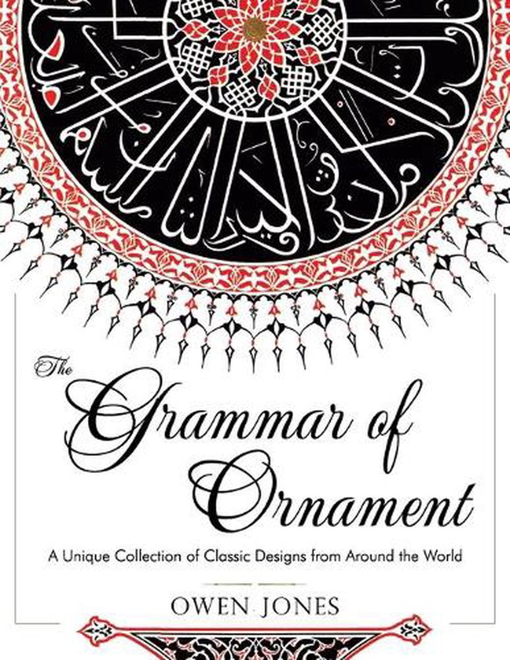 The Grammar of OrnamentAll 100 Color Plates from the Folio Edition of ...