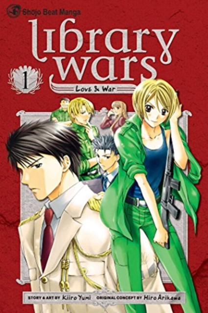 Cover Art for Library Wars: Love & War, Volume 1, ISBN: 9781421534886