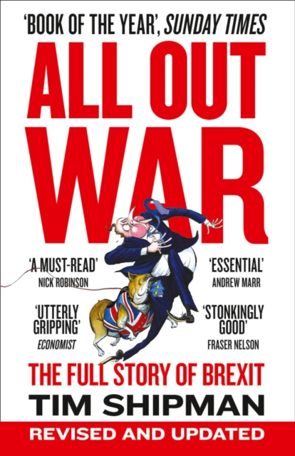 All Out War: The Full Story of How Brexit Sank Britain's Political Class by Tim Shipman, ISBN: 9780008215170