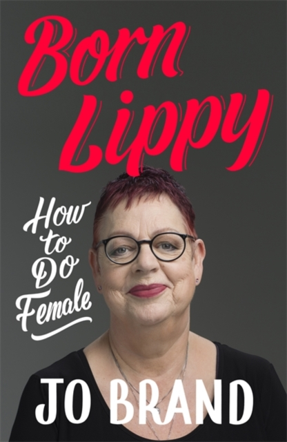 Respect: And All The Other Things I Wish I'd Known by Jo Brand, ISBN: 9781473687714