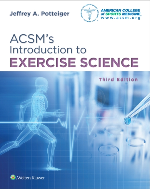 Acsm's Introduction to Exercise Science by Jeffrey Potteiger, ISBN: 9781496339614