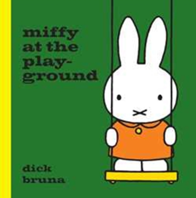 Miffy at the Playground by Dick Bruna, ISBN: 9781471123320