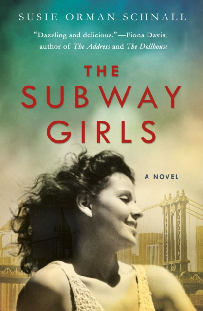 The Subway Girls by Susie Orman Schnall, ISBN: 9781250169761