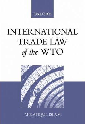 law for international trade The growth of international trade has generated a complex and ever-expanding body of primary law, including treaties and international agreements, national legislation, and trade dispute settlement case law.