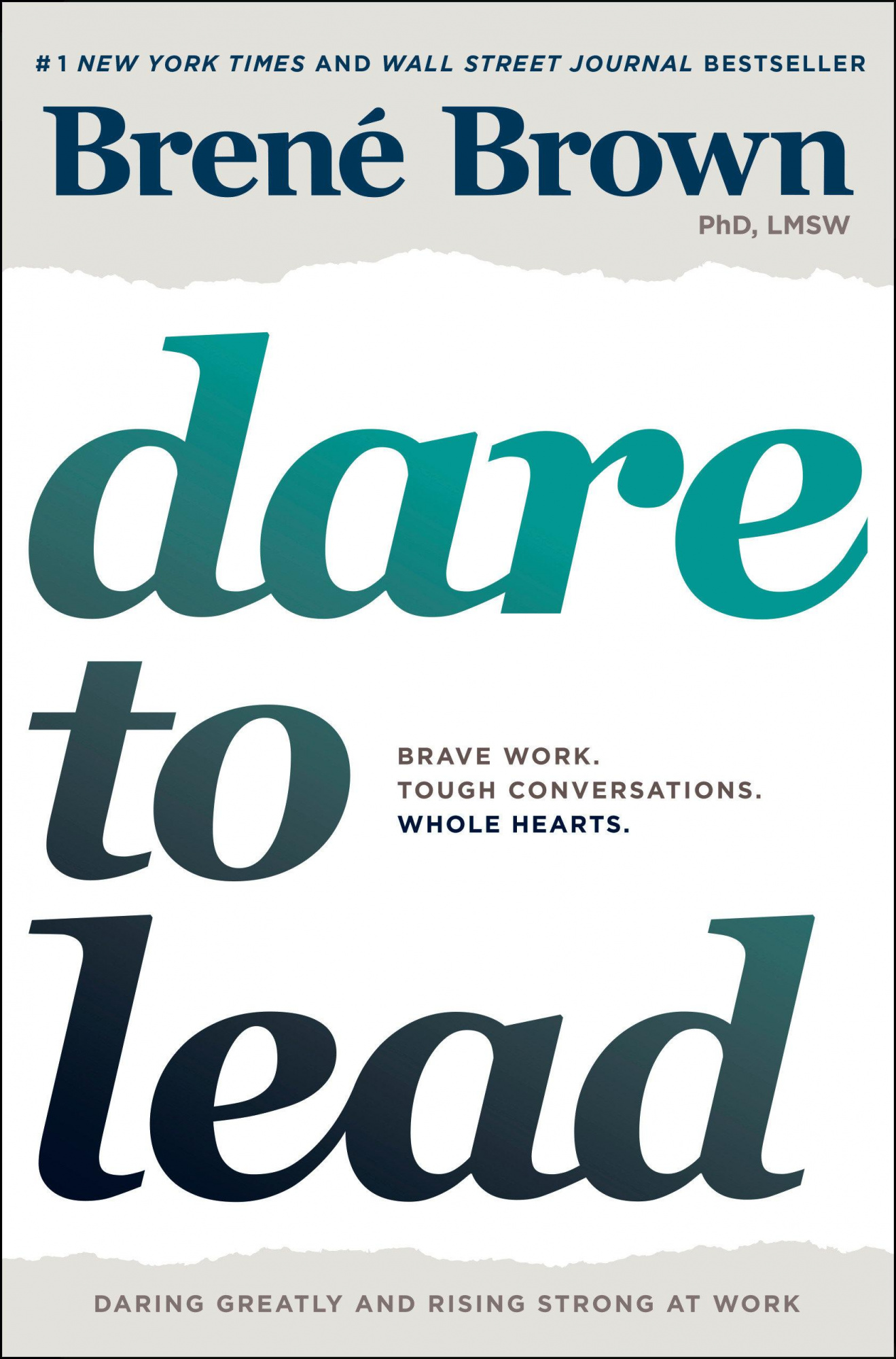 Dare to LeadBold Work. Tough Conversations. Whole Hearts.