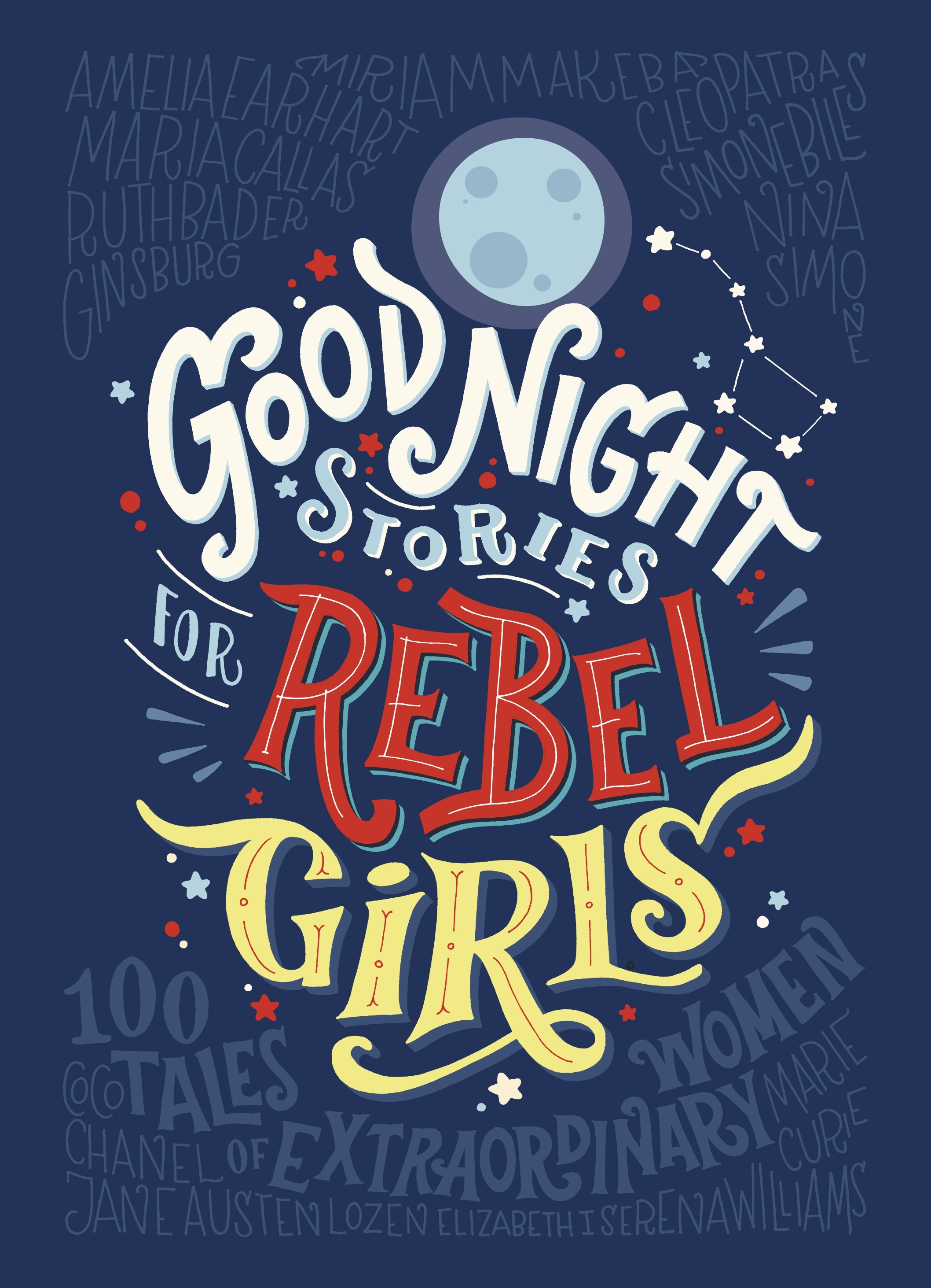 Good Night Stories for Rebel Girls by Elena Favilli,  Francesca Cavallo, ISBN: 9780141986005