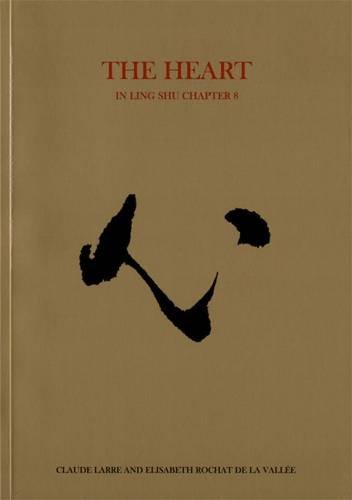 Cover Art for Chinese Medicine from the Classics: Heart in Ling Shu, ISBN: 9781872468044