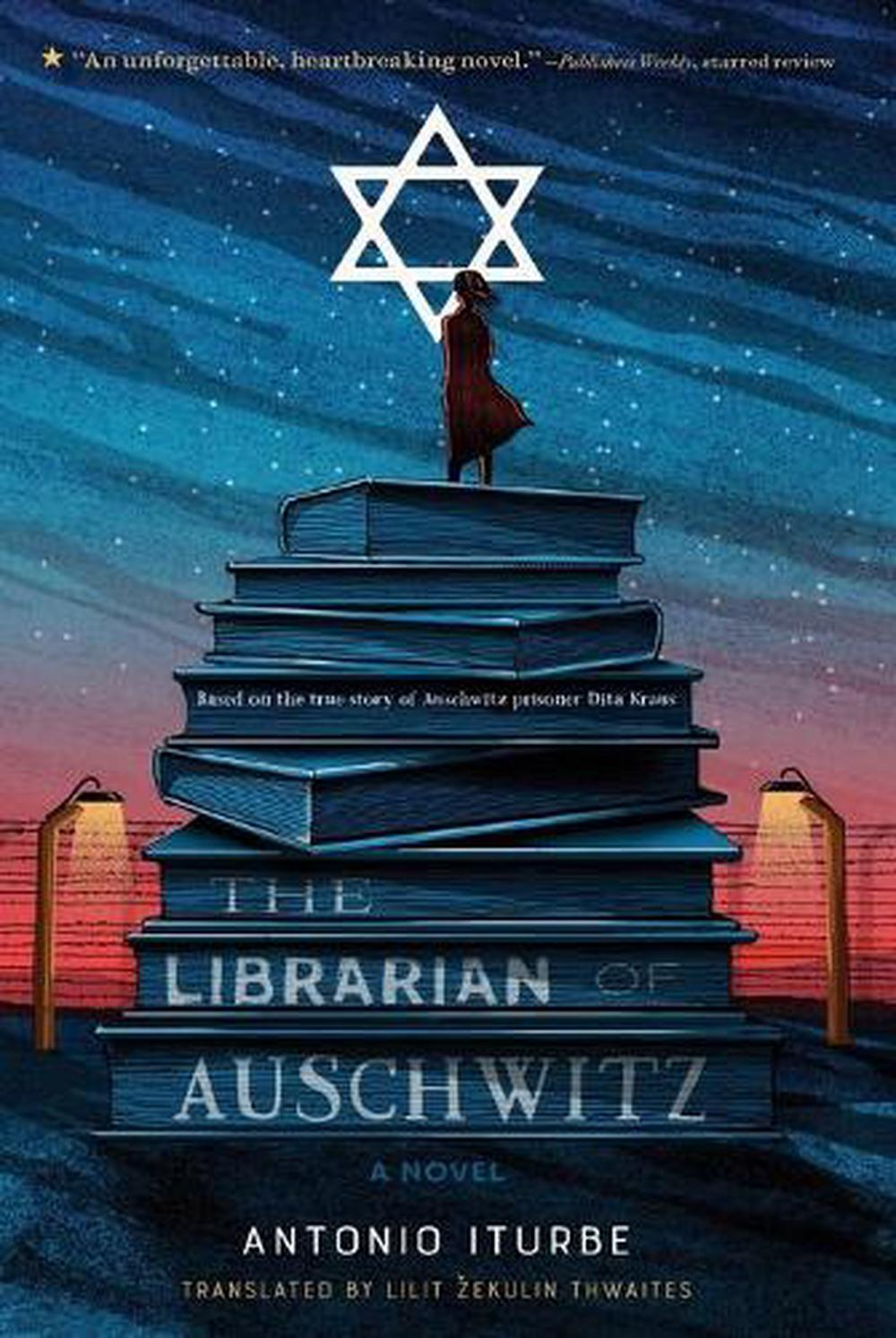 The Librarian of Auschwitz by Antonio Iturbe, ISBN: 9781250211682