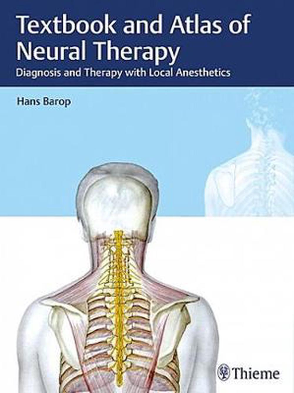 Textbook and Atlas of Neural Therapy: Diagnosis and Therapy with Local Anesthetics