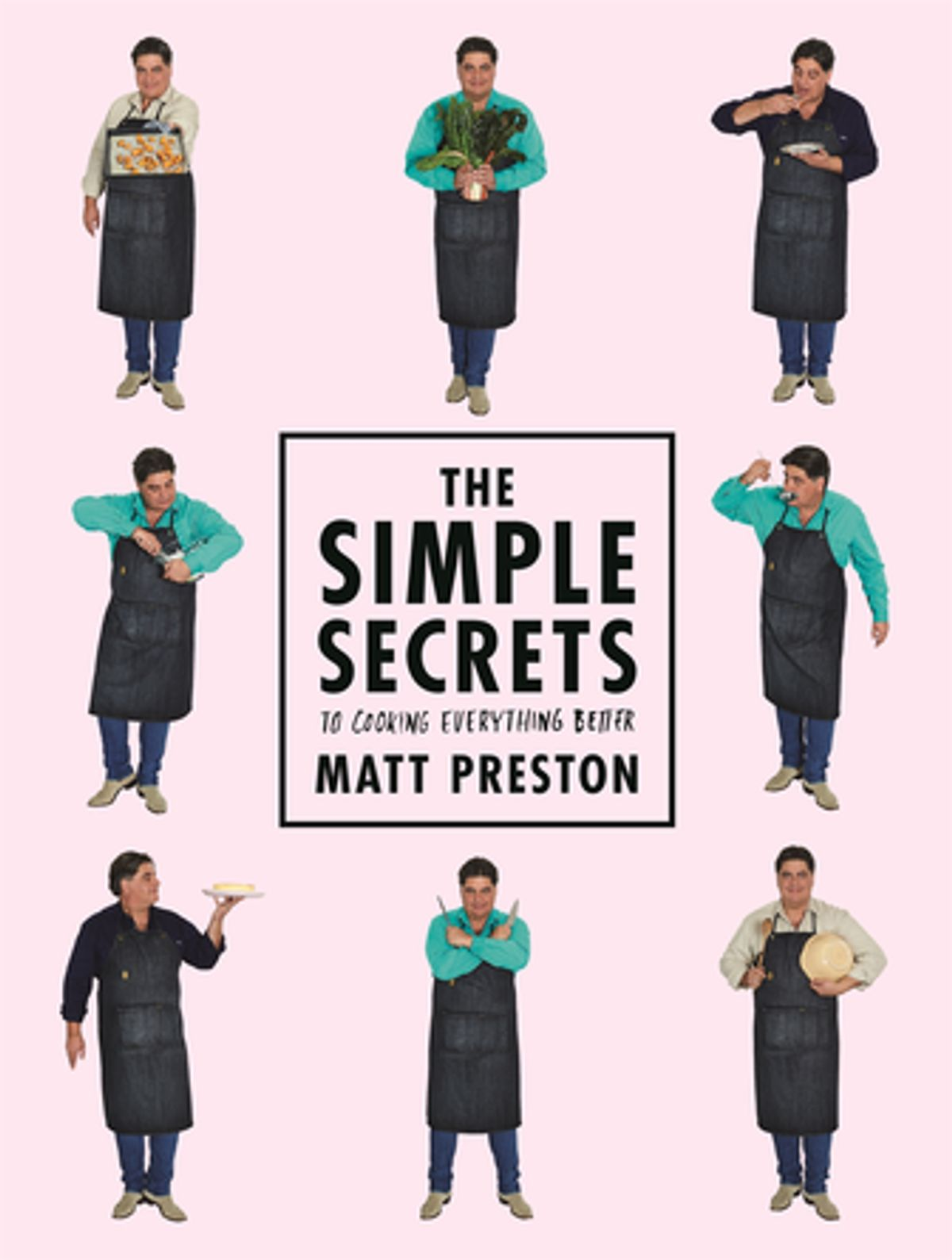 The Simple Secrets to Cooking Everything Better by Matt Preston, ISBN: 9781743547618