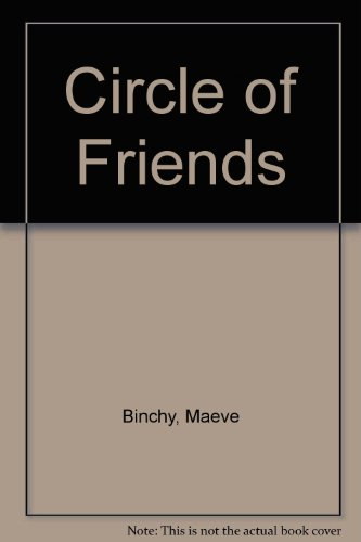 Circle of Friends by Maeve Binchy, ISBN: 9780762102525