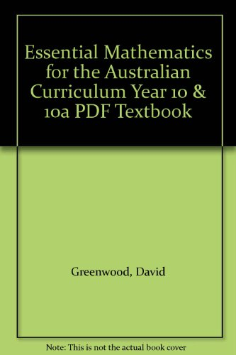 Essential Mathematics for the Australian Curriculum Year 10 & 10A PDF Textbook by David Greenwood, ISBN: 9780511970719