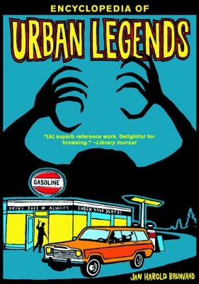 Encyclopedia of Urban Legends by Jan Harold Brunvand, ISBN: 9780393323580