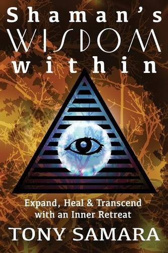 Shaman's Wisdom Within by Tony Samara, ISBN: 9781910808009
