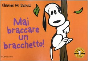 Mai braccare un bracchetto! Celebrate Peanuts 60 years