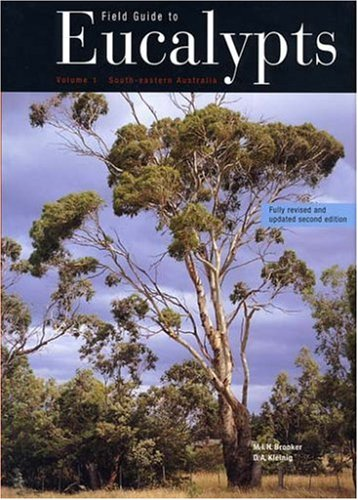 Field Guide to Eucalypts: Volume 1 (one) South Eastern Australia, Second Revised Edition