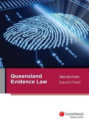 Queensland Evidence Law by Field, ISBN: 9780409337419