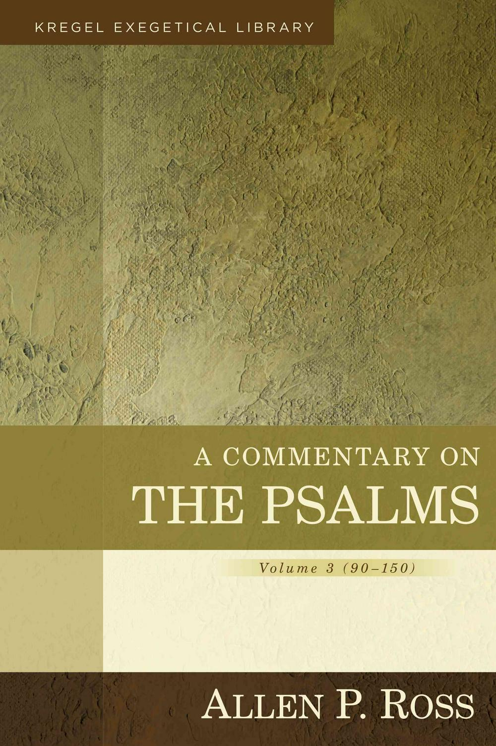 A Commentary on the Psalms: 3 (Kregel Exegetical Library)