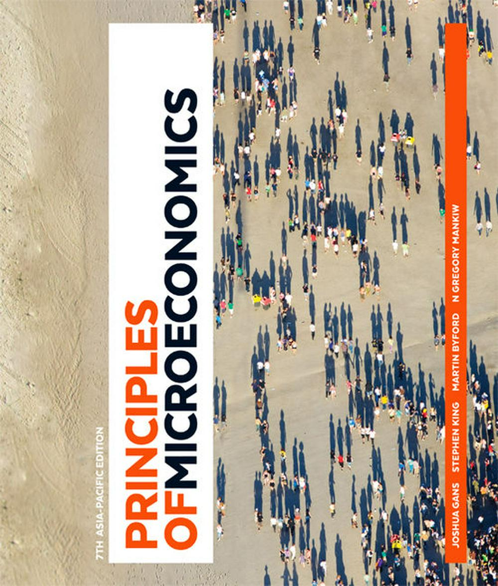 Principles of Microeconomics with Student Resource Access 12 Months Australia and New Zealand Edition by Joshua Gans,Stephen King,N. Gregory Mankiw,Martin Byford, ISBN: 9780170382601