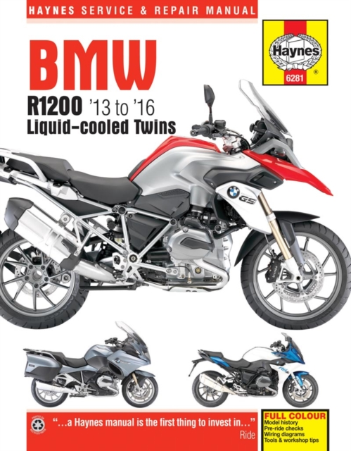 BMW R1200 Liquid-Cooled Service and Repair Manual: 2013-2015 (Haynes Service & Repair Manual)