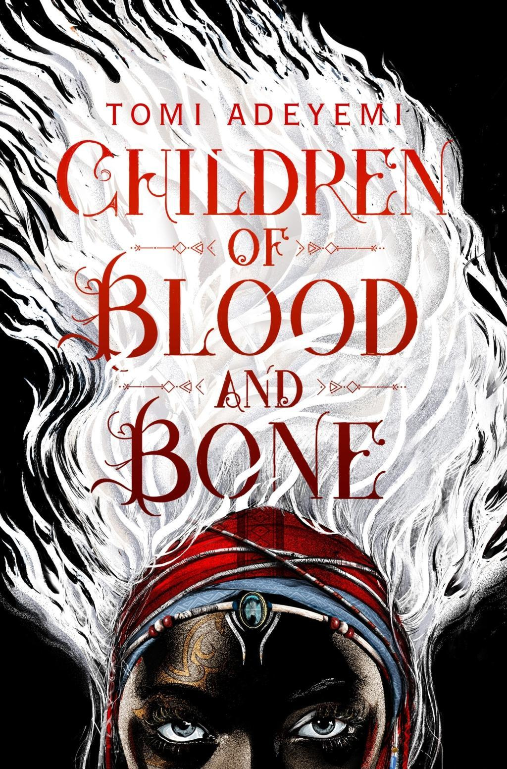 Children of Blood and Bone by Tomi Adeyemi, ISBN: 9781509871353
