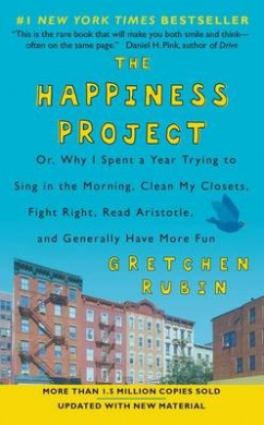 The Happiness Project by Gretchen Rubin, ISBN: 9780062467348