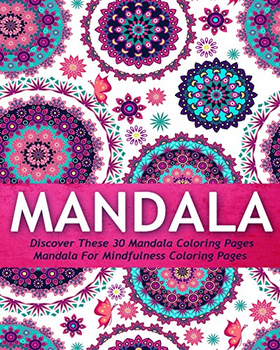 Mandala: Discover These 30 Mandala Coloring Pages Mandala For Mindfulness Coloring Pages (Mandala, Mandala Patterns, Mandala Coloring Pages, Mandala Coloring Book For Kids, mandala mind meditation)