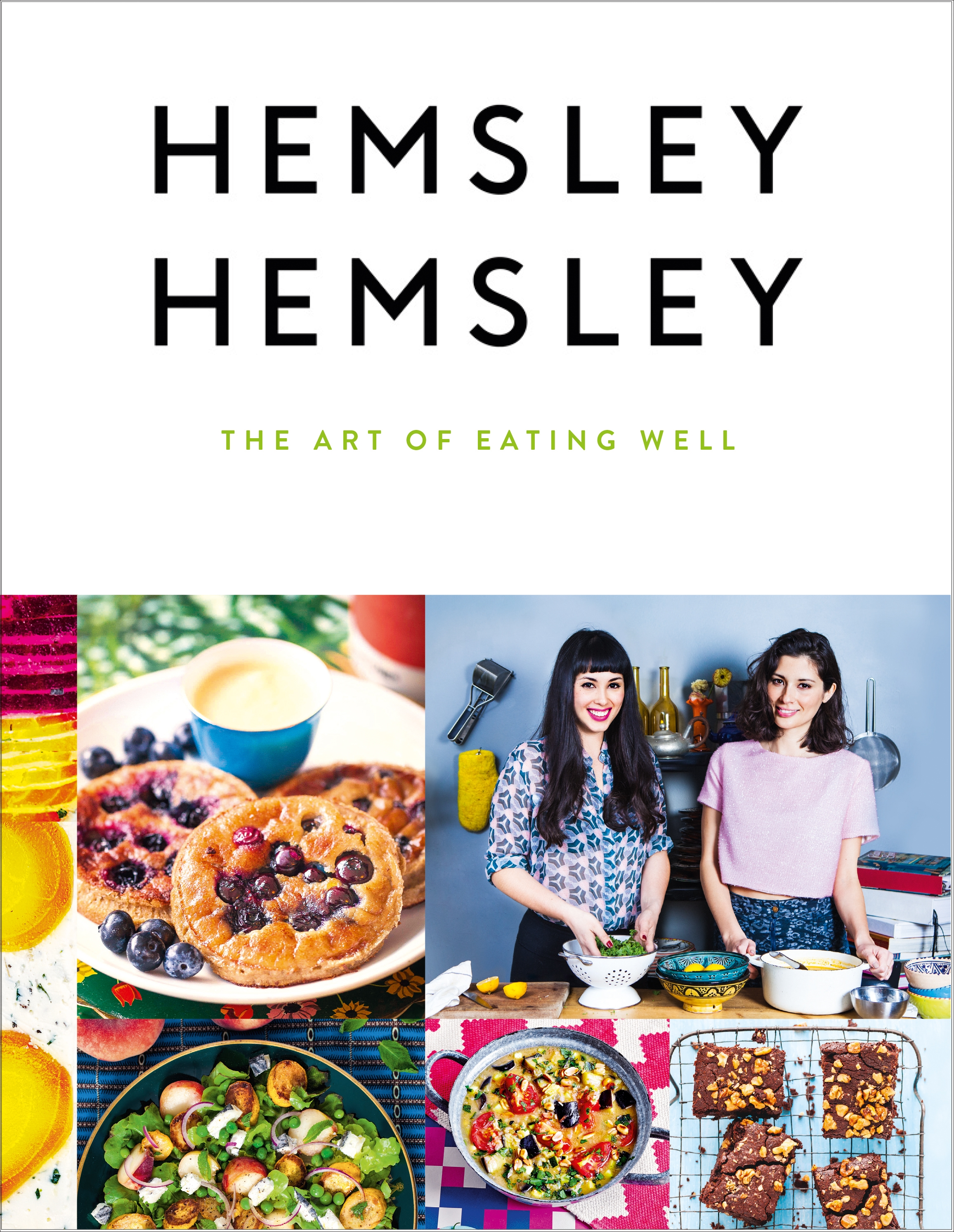Hemsley + Hemsley: The Art of Eating Well by Jasmine and Melissa Hemsley, ISBN: 9780091958329