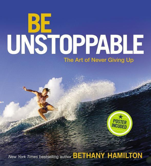 Be UnstoppableThe Art of Never Giving Up