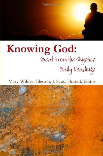 Knowing God: Meat From The Mystics Daily Readings