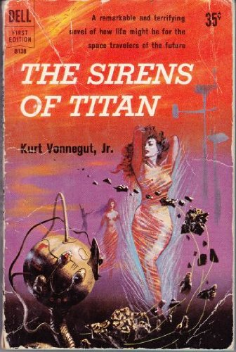 The Sirens of Titan: An original novel (Dell first Edition, B138)