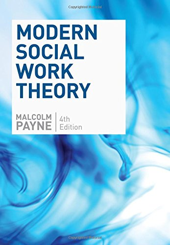 Modern Social Work Theory, Fourth Edition by Director of Psycho-Social and Spiritual Care Malcolm Payne, ISBN: 9780190615246