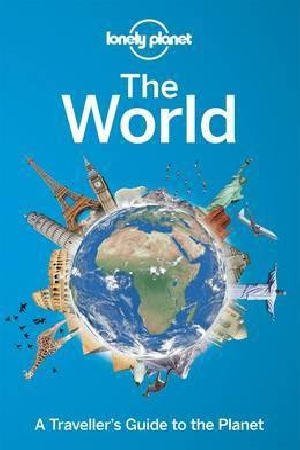 Lonely Planet the World: A Traveller s Guide to the Planet (Paperback)