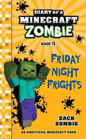 Diary of a Minecraft Zombie Book 13: Friday Night Frights: Volume 13