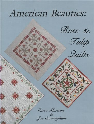 American Beauties: Rose and Tulip Quilts by Gwen Marston, ISBN: 9780891459378